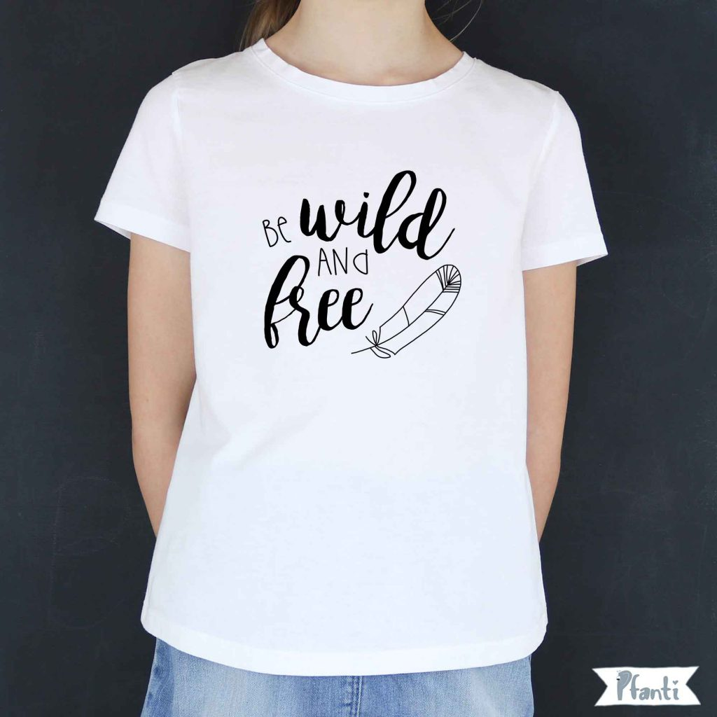 Bügelbild be wild and free