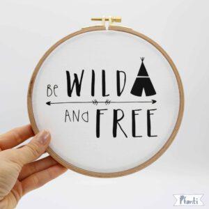 Wandbild Stickrahmen be wild